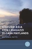 Around Asia con i ragazzi di casa Maylands Libro di  Antonio Petti