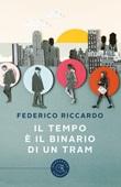 Il tempo è il binario di un tram Libro di  Federico Riccardo
