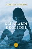 Gli araldi degli dei Libro di  Gabriele Guerrini