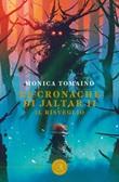 Le cronache di Jaltar. Il risveglio. Vol. 2: Libro di  Monica Tomaino
