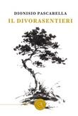 Il Divorasentieri Libro di  Dionisio Pascarella