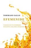 Efemenide. Viaggio di un guerriero durante l'Era dell'Anarchia Libro di  Tommaso Gallo