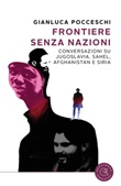 Frontiere senza nazioni. Conversazioni su Jugoslavia, Sahel, Afghanistan e Siria Libro di  Gianluca Pocceschi