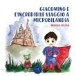 Giacomino e l'incredibile viaggio a Microbilandia Libro di  Melissa Ceccon