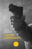 Cattive compagnie Libro di  Fabio Migneco