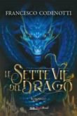 Le sette vie del drago Ebook di  Francesco Codenotti