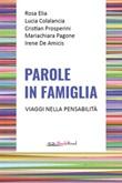 Parole in famiglia. Viaggi nella pensabilità Ebook di  Rosa Elia, Lucia Colalancia, Cristian Prosperini, Mariachiara Pagone, Irene De Amicis