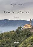 Il silenzio dell'ombra Libro di  Angelo Galizia