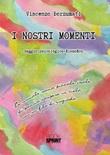 I nostri momenti Libro di  Vincenzo Borzumati