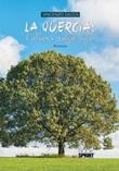 La quercia: l'albero della vita Libro di  Vincenzo Saccà