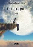 Tra i sogni... Libro di  Claudio Bentivegna