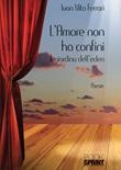 L'amore non ha confini. Il giardino dell'Eden Libro di  Ivan Vito Ferrari