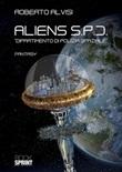 Aliens S.P.D.. Dipartimento di Polizia Spaziale Libro di  Roberto Alvisi
