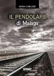 Il pendolare di Malaga Libro di  Adam Carlier