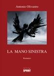La mano sinistra Libro di  Antonio Olivastro