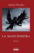 La mano sinistra Ebook di  Antonio Olivastro