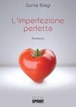 L'imperfezione perfetta Libro di  Sonia Biagi