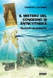 Il mistero del congegno di Antikyithera Ebook di  Gaetano Lucchese
