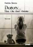 Doroty... Una vita mai vissuta Libro di  Patrizia Stecca