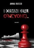 I crimini degli O'Neyonel Libro di  Anna Russo