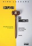 I colpevoli e gli innocenti Libro di  Nino Lazzara