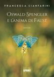 Oswald Spengler e l'anima di Faust Libro di  Francesca Cianfarini
