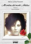 All'ombra del monte Antelao. Nuova ediz. Libro di  Maria Loreta Rossetti