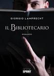 Il bibliotecario Libro di  Giorgio Lamprecht