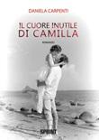 Il cuore inutile di Camilla Libro di  Daniela Carpenti