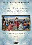 Le novità nei Vangeli di Luca e Giovanni Libro di  Stefano Carlino