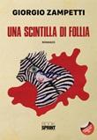 Una scintilla di follia Ebook di  Giorgio Zampetti