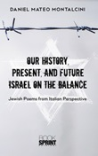 Our history, present, and future Israel on the balance. Jewish poems from Italian perspective Ebook di  Daniel Mateo Montalcini