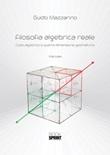 Filosofia algebrica reale. Cubo algebrico e quarta dimensione geometrica Libro di  Guido Mazzarino