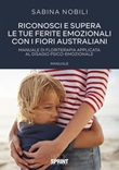 Riconosci e supera le tue ferite emozionali con i fiori australiani Ebook di  Sabina Nobili