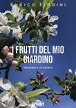 I frutti del mio giardino. Pensieri e aforismi Libro di  Enrico Fiorini