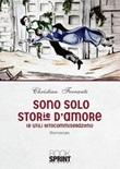 Sono solo storie d'amore Libro di  Christian Ferrante