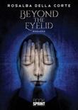 Beyond the eyelid Libro di  Rosalba Della Corte