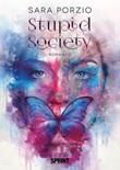 Stupid society Libro di  Sara Porzio