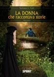 La donna che raccontava storie Libro di  Stefano L. Vari