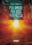 Per amore per odio per pazzia Ebook di  Paolo Buffulini