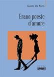 Erano poesie d'amore Ebook di  Guido De Meo