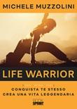Life warrior. Osa sfida vivi Libro di  Michele Muzzolini