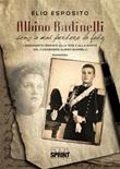Albino Badinelli senza mai perdere la fede Ebook di  Elio Esposito