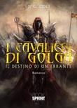 I cavalieri di Golga. Il destino di un errante Libro di  J.G. Coli