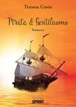 Pirata & gentiluomo Libro di  Tiziana Costa