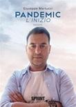 Pandemic. L'inizio Ebook di  Giuseppe Martucci