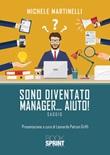 Sono diventato manager... aiuto! Libro di  Michele Martinelli