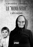 La «mama nera» e altri racconti Libro di  Vincenzo Lumenti