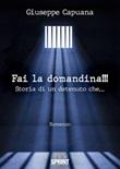 Fai la domandina!!! Storia di un detenuto che... Libro di  Giuseppe Capuana