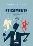 Eticamente. La scoperta, la percezione, la consapevolezza, la testimonianza Libro di  Giorgio Floridi